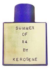 Kerosene Summer Of 84