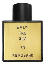 Kerosene Walk The Sea