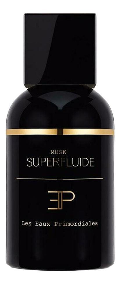 Les Eaux Primordiales Musk Superfluide